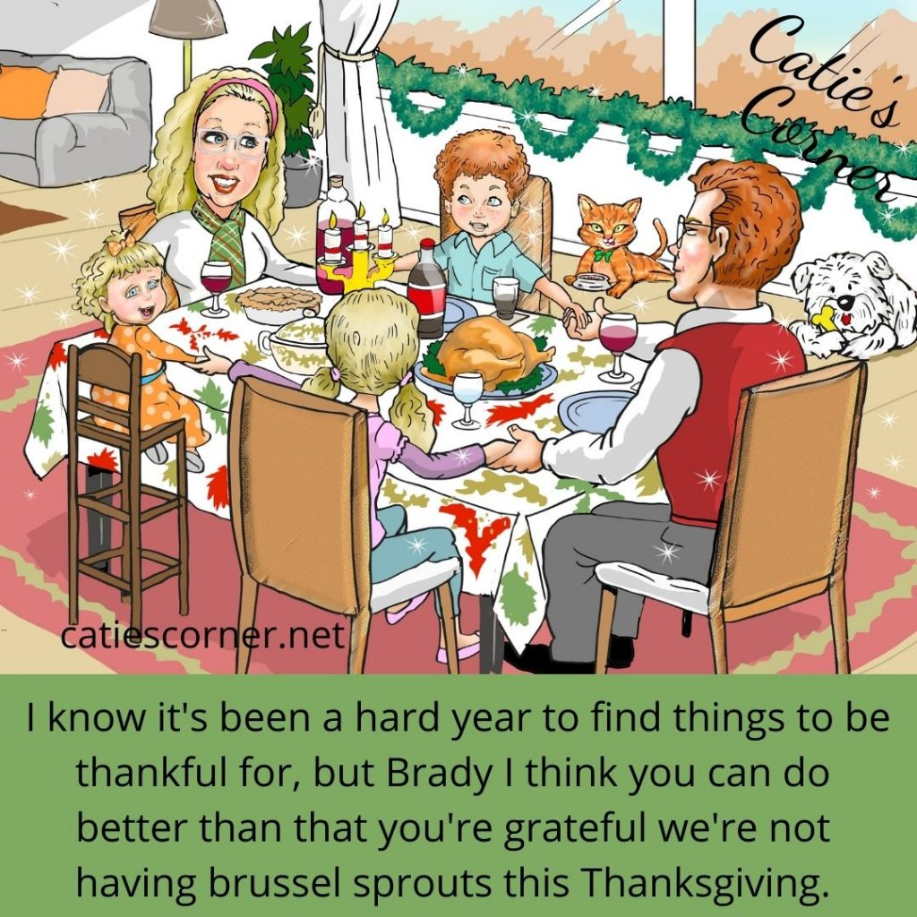 Catie and her family are sitting around the Thanksgiving dinner table